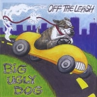 Big Ugly Dog | Off The Leash