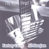 Bijou Street Blues Band | Fantasy Camp All Star Jam