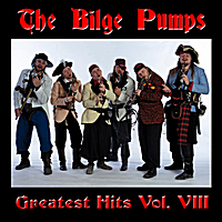 The Bilge Pumps | Greatest Hits Vol. VIII