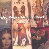 Bill Buchen | Mr. Raga's Neighborhood