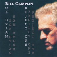 Bill Camplin | Dylan Project One