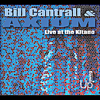 Bill Cantrall & Axiom | Live At the Kitano