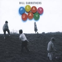Bill Carrothers | Play Day