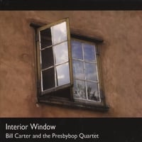 Bill Carter and the Presbybop Quartet | Interior Window