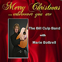 The Bill Culp Band & Marie Bottrell | Merry Christmas ...Wherever You Are