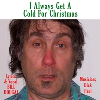 Bill Dougal | I Always Get a Cold for Christmas