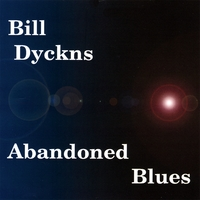 Bill Dyckns | Abandoned Blues