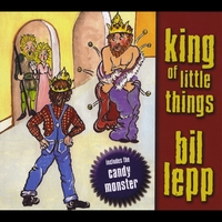 Bil Lepp | King of Little Things