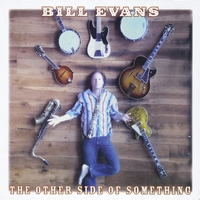 Bill Evans | The Other Side of Something