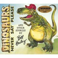 Bill Harley | Dinosaurs Never Say Please