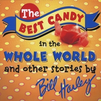 Bill Harley | The Best Candy in the Whole World