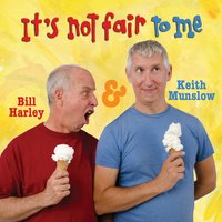 Bill Harley & Keith Munslow | It's Not Fair to Me