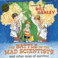 Bill Harley | The Battle of the Mad Scientists
