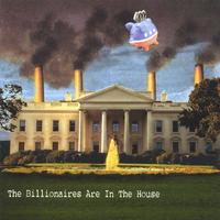 Billionaires For Bush | The Billionaires Are In The House