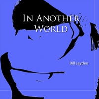 Bill Leyden | In Another World