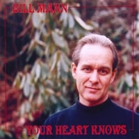 Bill Mann | Your Heart Knows