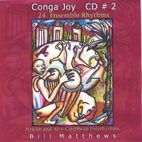 Bill Matthews | CONGA JOY #2  24 Ensemble Rhythms