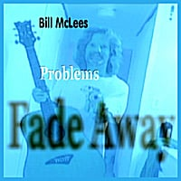 Bill McLees | Problems Fade Away