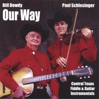 Bill Dowdy & Paul Schlesinger | Our Way