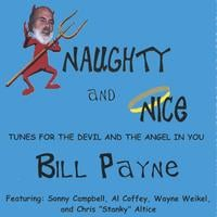 Bill Payne | Naughty And Nice