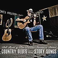 Bill Reid & The Fewer Sorrows Band | Country Blues and Story Songs