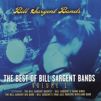 Bill Sargent Bands | The Best Of Bill Sargent Bands - Volume 1
