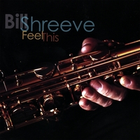 Bill Shreeve | Feel This