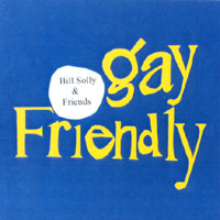 Bill Solly and Friends | Gay Friendly