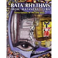 Bill Summers, Kevin Repp, Vanessa Lindberg, Michael Spiro and Neraldo Duran | Bata Rhythms from Matanzas, Cuba: Transcriptions of the Oro Seco, Second Edition (Book)
