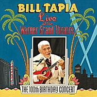 Bill Tapia | Live at the Warner Grand Theatre(The 100th Birthday Concert)