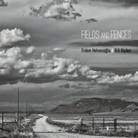 Bill Walker & Erdem Helvacioglu | Fields and Fences