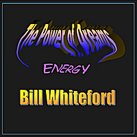 Bill Whiteford | The Power of Dreams - Energy
