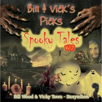 Bill Wood & Vicky Town | Bill & Vick's Picks: Spooky Tales, Vol. 2