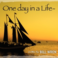 Bill Wren | One Day In A Life
