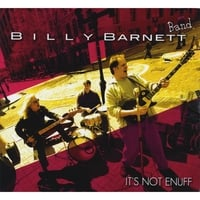Billy Barnett | Its Not Enuff