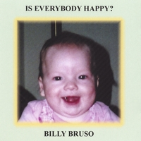 Billy Bruso | Is Everybody Happy?