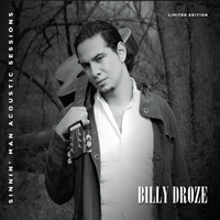 Billy Droze | Sinnin' Man - The Acoustic Sessions