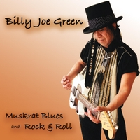 Billy Joe Green | Muskrat Blues and Rock & Roll