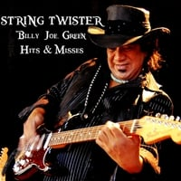 Billy Joe Green | String Twister: Billy Joe Green Hits & Misses