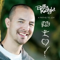 Billy Knight | 4 Paths to Joy