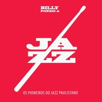 Billy Ponzio & Os Pioneiros Do Jazz Paulistano | Billy Ponzio & Os Pioneiros Do Jazz Paulistano