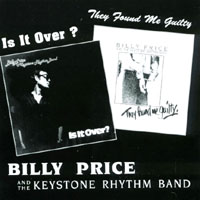 Billy Price and the Keystone Rhythm Band | Is It Over/They Found Me Guilty