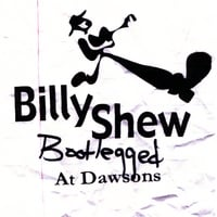 Billy Shew Band | Billy Shew, Bootlegged at Dawsons