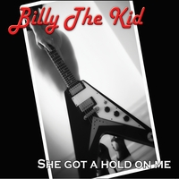 Billy the Kid | She Got a Hold On Me