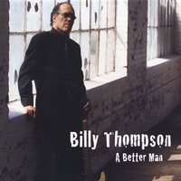 Billy Thompson | A Better Man