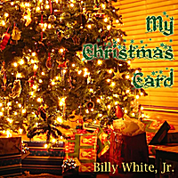 Billy White, Jr. | My Christmas Card