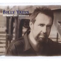 Billy Yates | Anywhere But Nashville