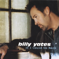 Billy Yates | If I Could Go Back