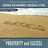 Binaural Beat Brainwave Subliminal Systems | Prosperity and Success - Binaural Beat Brainwave Subliminal Systems
