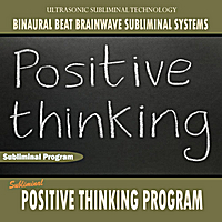 Binaural Beat Brainwave Subliminal Systems | Positive Thinking Program - Binaural Beat Brainwave Subliminal Systems